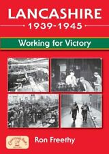 Lancashire - Working for Victory 1939-45 (Aviation History)-Ron Freethy