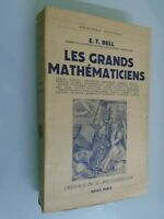 E.T. BELL- LES GRANDS MATHEMATICIENS- ED PAYOT- ARCHIMEDE/ NEWTON- 1939