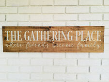 The Gathering Place, Friends Become Family, Gathering Place Sign, Wood Rustic