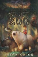 The Secret Zoo by Chick, Bryan