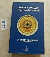 LIBRO L' OCCHIO DEL MONDO  ROBERT JORDAN  LA RUOTA DEL TEMPO  LIBRO PRIMO