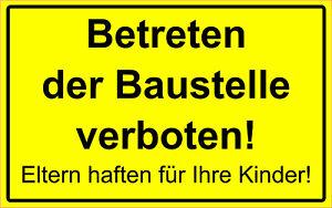 Schild Betreten der Baustelle verboten! / Gelb UV Beständig Aluplatte 4 mm