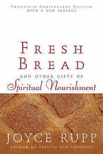 NEW Fresh Bread: And Other Gifts of Spiritual Nourishment by Joyce Rupp