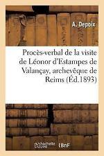 Proces-Verbal de la Visite de Leonor d'Estampes de Valancay, Archeveque de...