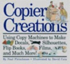 Copier Creations: Using Copy Machines to Make Decals, Silhouettes, Flip Books,