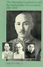 The Shanghai Capitalists and the Nationalist Government, 1927-1937, Second Editi