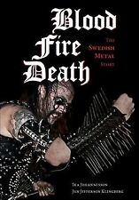 Blood, Fire, Death : The Swedish Metal Story, Paperback by Johannesson, Ika; ...