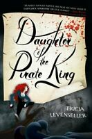 Daughter of the Pirate King by Tricia Levenseller 9781250144225 | Brand New