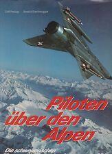 Piloten Uber den Alpen (Pilots Over the Alps Swiss AF Hunter, Mirage III, F-5)