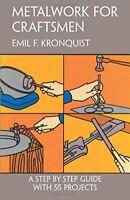 Metalwork for Craftsmen by Kronquist, Emil F.