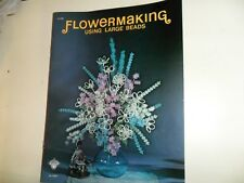 Vintage Fiowermaking Using Large Beads Instruction Booklet 1974