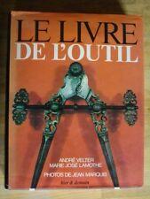 LE LIVRE DE LOUTIL ARTISANAT ART POPULAIRE HIER & DEMAIN 1980  VELTER LAMOTHE