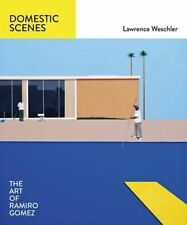 Domestic Scenes: The Art of Ramiro Gomez by Lawrence Weschler Hardback A11 LL386