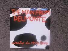 """THE MAN FROM DELMONTE """"WATER IN MY EYES""""+""""BORED BYYOU"""" 1988 UGLY MAN UK EX/NM 7"""""""