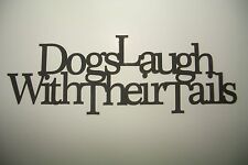 "Black Wood Wall Words ""Dogs Laugh With their Tales"" Wall Decor Sign"