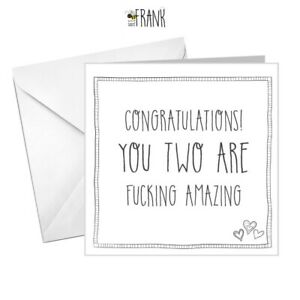Funny, sarcastic, humorous, engagement wedding day card! You two are ***amazing!