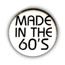 Badge MADE IN THE 60's Sixties pop baba cool rock retro 1960 pin buttons Ø25mm