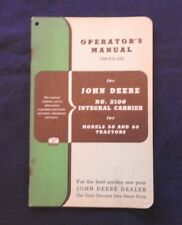 GENUINE 1952 JOHN DEERE 50 & 60 TRACTOR 2100 INTEGRAL CARRIER OPERATORS MANUAL