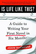 NEW Is Life Like This?: A Guide to Writing Your First Novel in Six Months