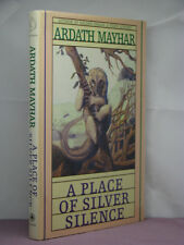1st, signed by the author, A Place of Silver Silence by Ardath Mayhar (1988)