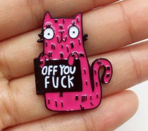 OFF YOU F*CK enamel pin badge cartoon cat, adult rude comedy gift UK STOCK