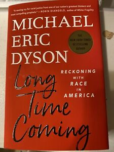 Long Time Coming: Reckoning with Race in America by Michael Eric Dyson: New