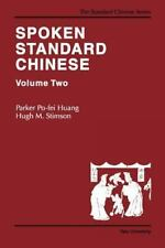 Spoken Standard Chinese, Volume Two: By Huang, Parker Po-fei, Stimson, Hugh M.
