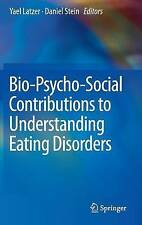 Bio-Psycho-Social Contributions to Understanding Eating Disorders: 2016 by...