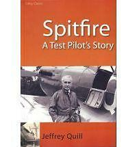SPITFIRE, A TEST PILOT'S STORY., Quill, Jeffrey., Used; Very Good Book