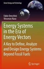 Energy Systems in the Era of Energy Vectors : A Key to Define, Analyze and...