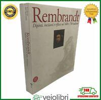 REMBRANDT dipinti incisioni e riflessi sul '600 e '700 italiano Monografia arte