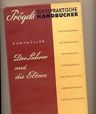 Kampmüller: Der Lehrer und die Eltern, Prögels Handbuch,1961, Ratgeber