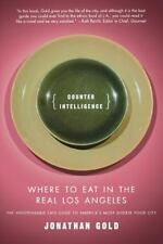 Counter Intelligence: Where to Eat in the Real Los Angeles (Paperback or Softbac