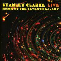 Stanley Clarke - Live: Hymn Of The Seventh Galaxy (2017)  CD  NEW  SPEEDYPOST