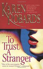 To Trust a Stranger by Karen Robards (2003, Paperback)