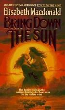Bring down the Sun by Elisabeth Macdonald (1996, Paperback)