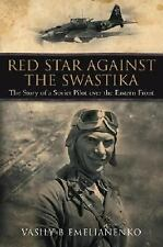 Red Star Against the Swastika:The Story of a Soviet Pilot over the Eastern Front
