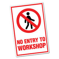Warning No Entry To Workshop Sticker Decal Safety Sign Car Vinyl #6468ST