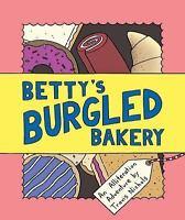 Betty's Burgled Bakery: An Alliteration Adventure Nichols, Travis VeryGood