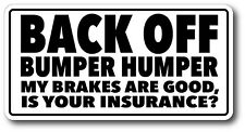 Back Off Bumper Humper Tailgate Decal Sticker Extreme High Quality High Gloss