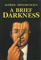 Alfred Hitchcock's a Brief Darkness by Alfred Hitchcock