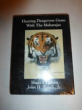 Hunting Dangerous Game With the Maharajas,John H. Roush,Shuja Ul Islam,Signed183