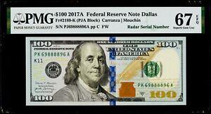 "$100 2017A Federal Reserve Note Dallas Fr#2189-K ""Radar Serial #"" PMG 67 EPQ SGU"