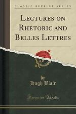 Lectures on Rhetoric and Belles Lettres (Classic Reprint) (Paperback or Softback