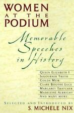 Women at the Podium : Memorable Speeches in History Nix, S. Michele Hardcover