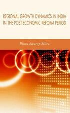 Regional Growth Dynamics in India in the Post-Economic Reform Period by Biswa...