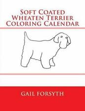 Soft Coated Wheaten Terrier Coloring Calendar by Gail Forsyth (2014, Paperback)