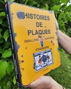 Livre Histoires De Plaques Emaillerie Alsacienne de Strasbourg