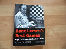 Bent Larsen's Best Games Fighting Chess with the great dane 2014 NIC