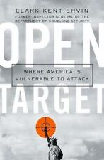 Open Target : Where America Is Vulnerable to Attack by Clark Kent Ervin (2006, …